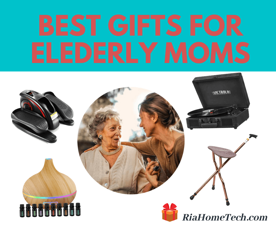 Best Gifts for Elderly Moms